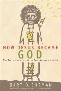 Ehrman, HOW JESUS BECAME GOD
