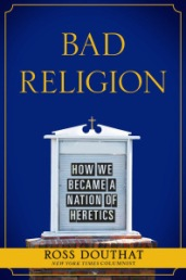 Douthat-Bad-Religion